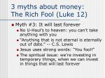 3 myths about money the rich fool luke 126
