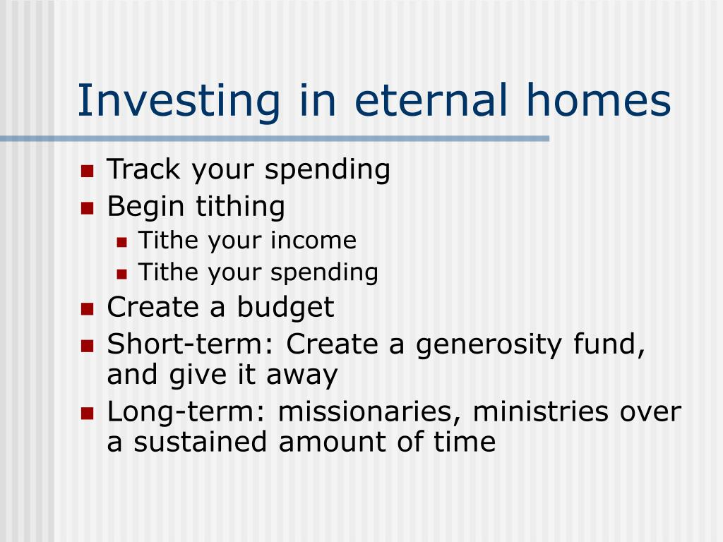 Investing in eternal homes