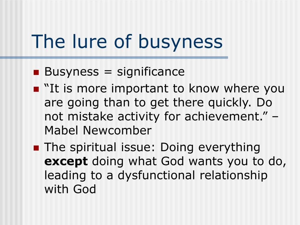 The lure of busyness