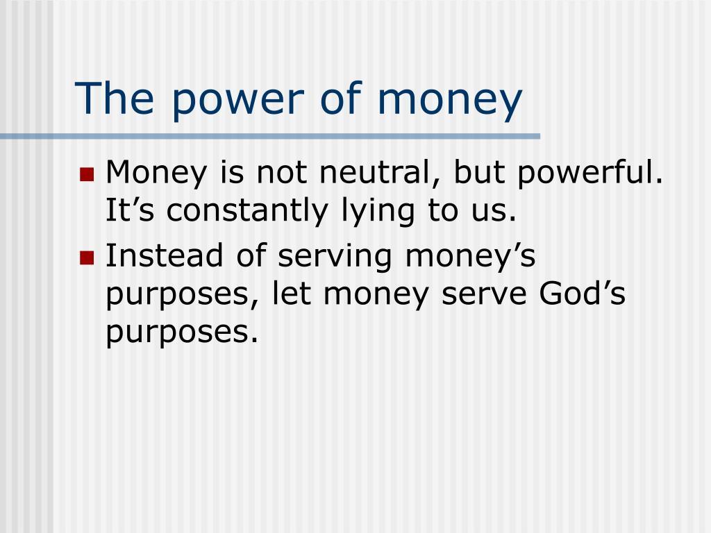 The power of money