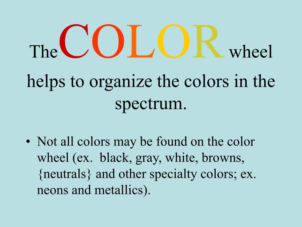 the c o l o r wheel helps to organize the colors in the spectrum