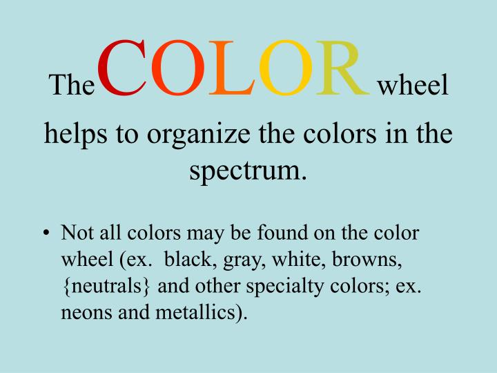 The c o l o r wheel helps to organize the colors in the spectrum l.jpg