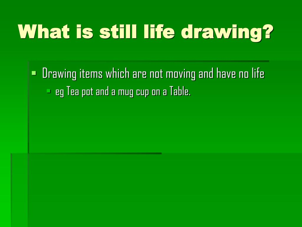 What is still life drawing?