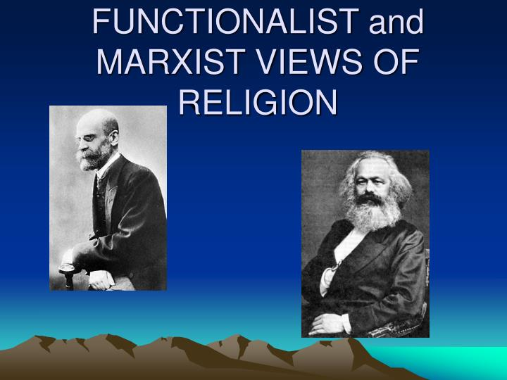 Functionalist and marxist views of religion
