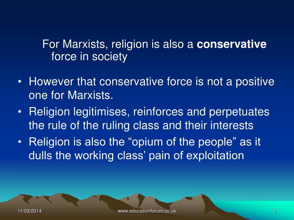 For Marxists, religion is also a