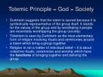 totemic principle god society