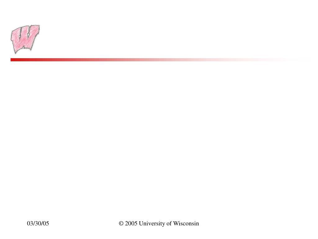 © 2005 University of Wisconsin