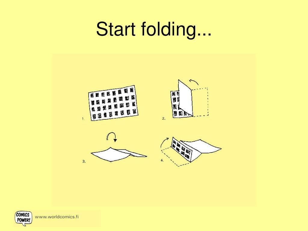 Start folding...
