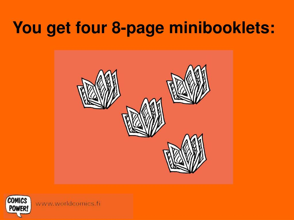 You get four 8-page minibooklets:
