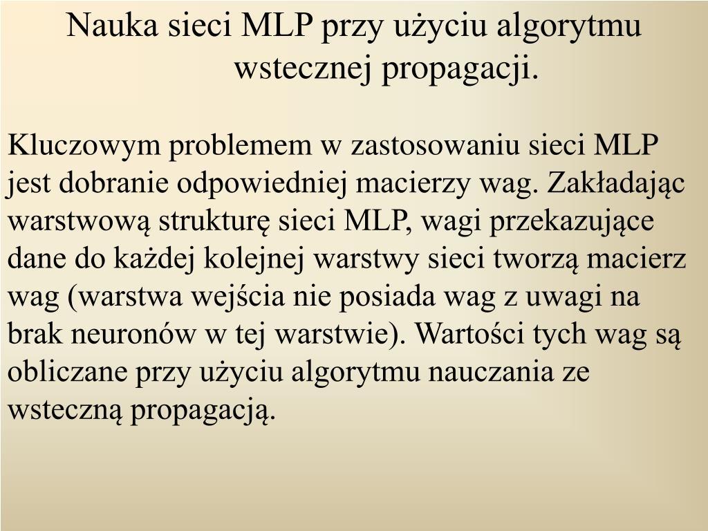 Nauka sieci MLP przy uyciu algorytmu wstecznej propagacji.