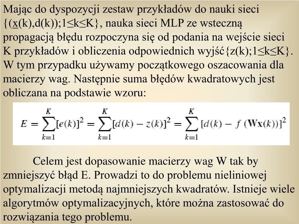 Majc do dyspozycji zestaw przykadw do nauki sieci {(