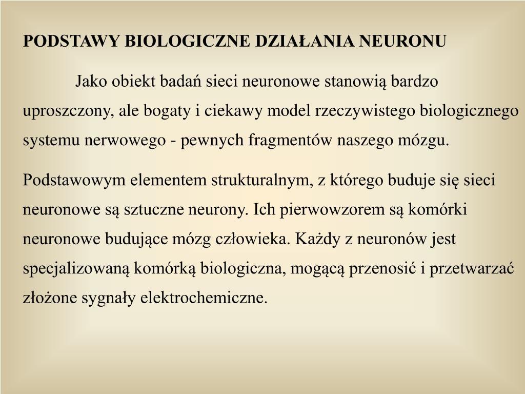 PODSTAWY BIOLOGICZNE DZIAANIA NEURONU
