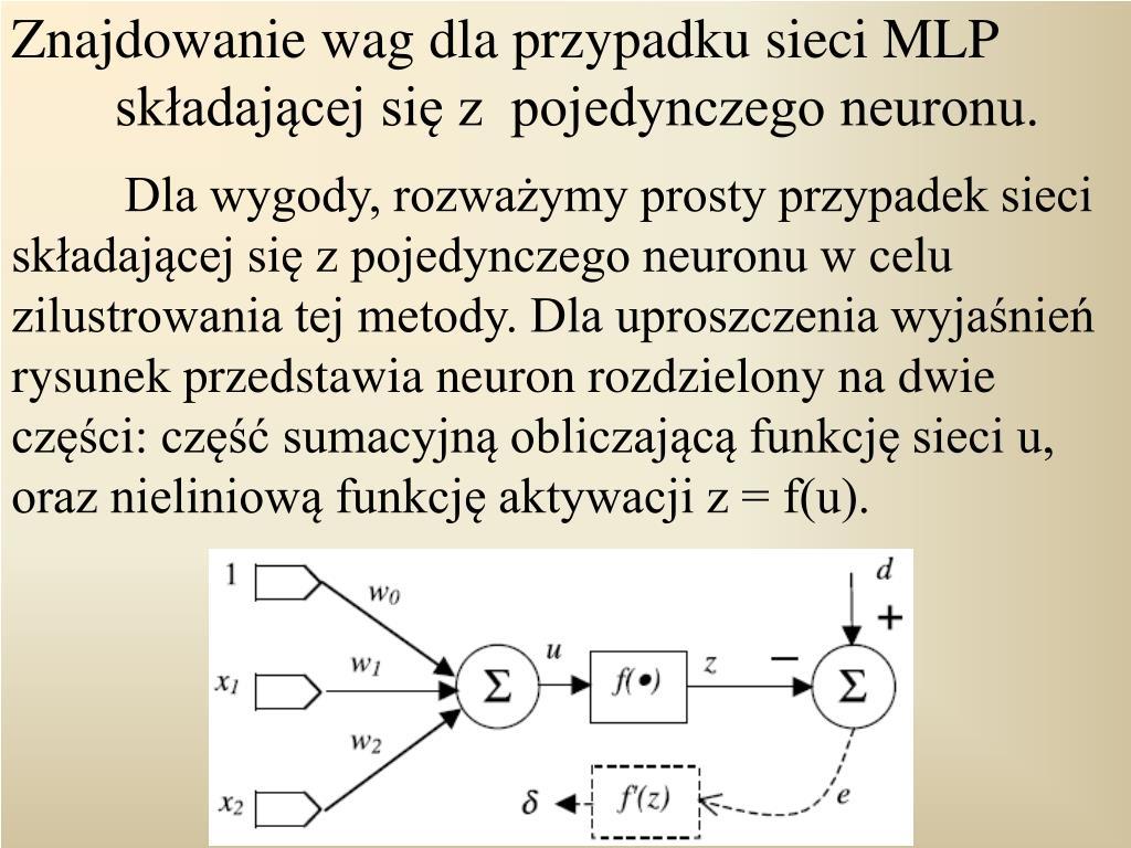 Znajdowanie wag dla przypadku sieci MLP skadajcej si z  pojedynczego neuronu.