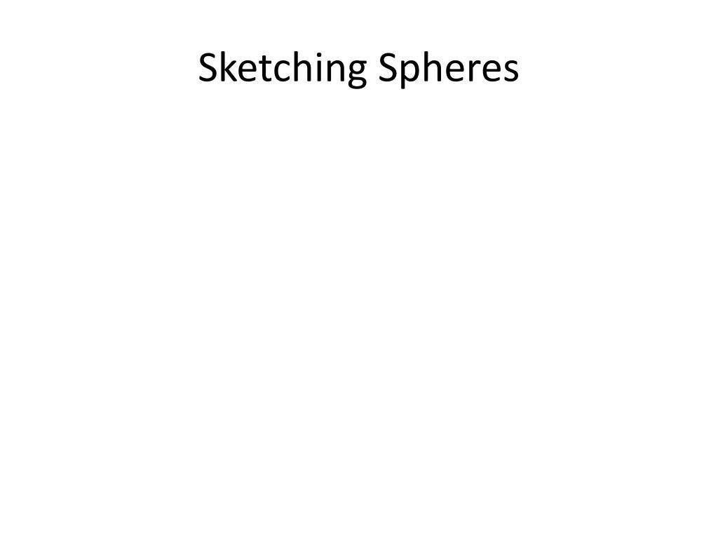 Sketching Spheres