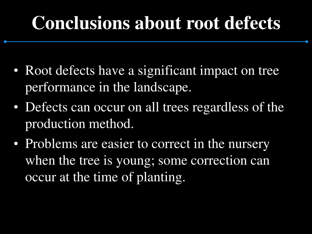 Conclusions about root defects