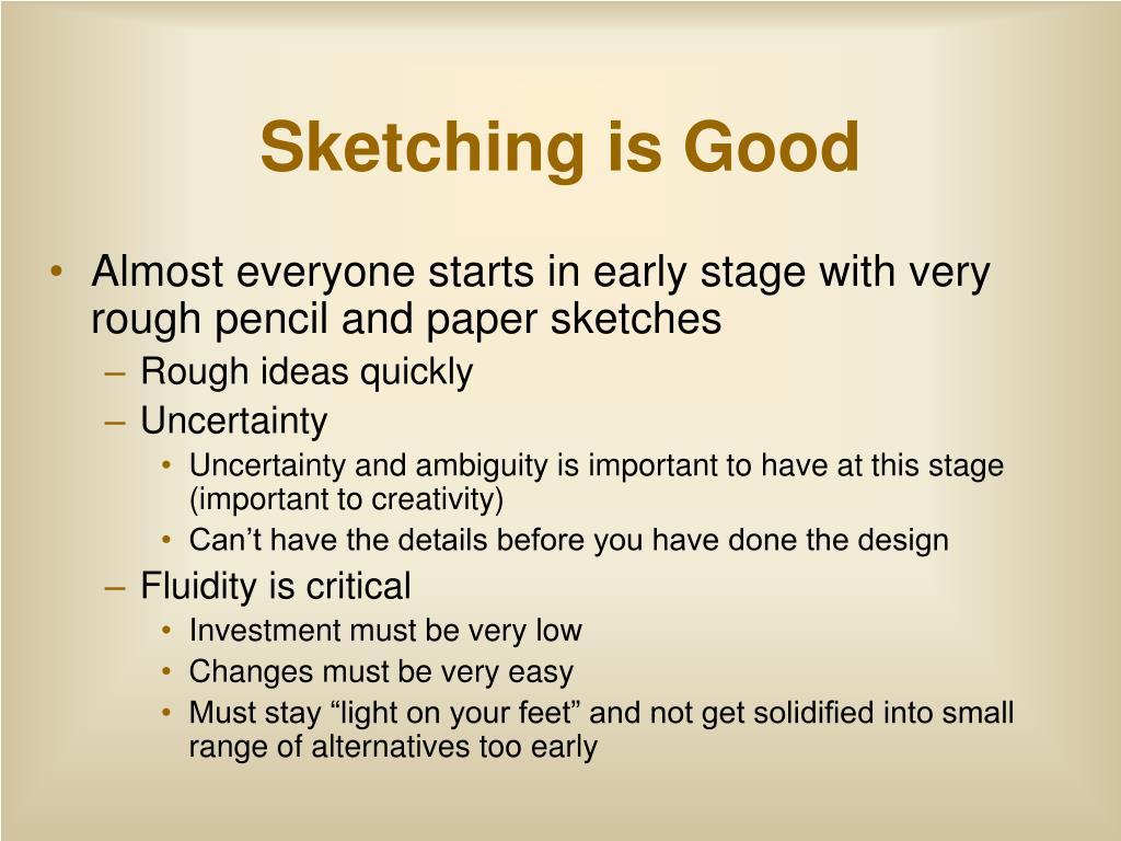 Sketching is Good