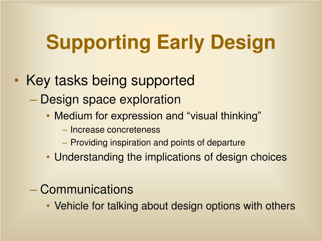 Supporting Early Design