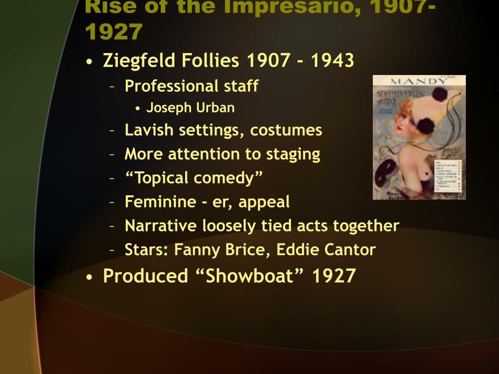 Rise of the Impresario, 1907-1927