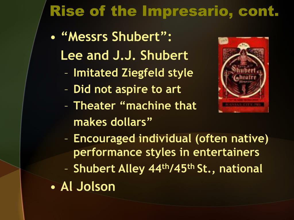 Rise of the Impresario, cont.