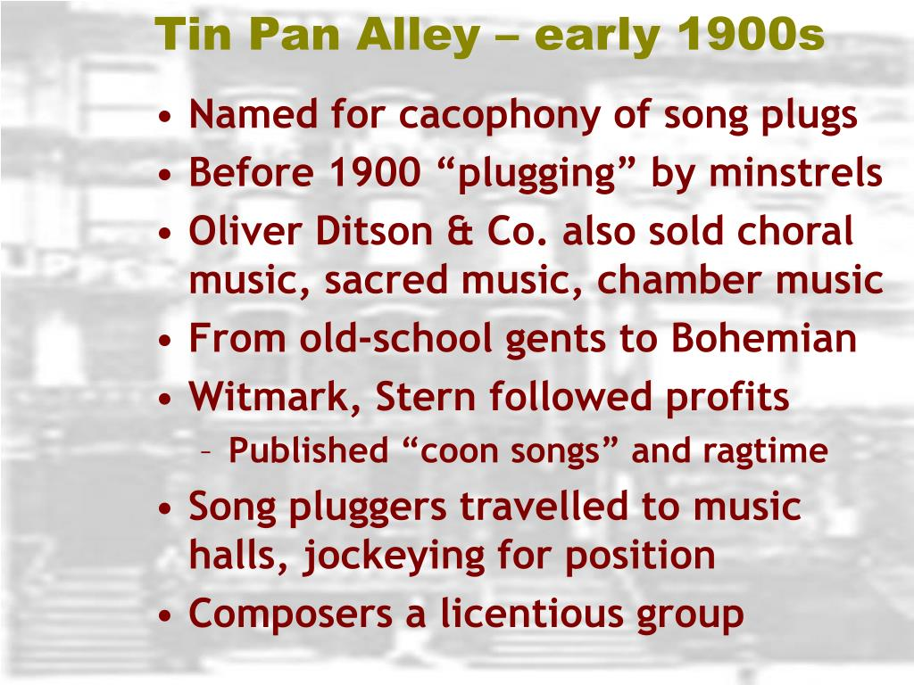 Tin Pan Alley – early 1900s