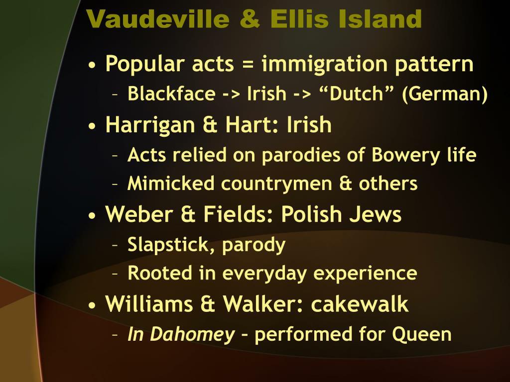 Vaudeville & Ellis Island