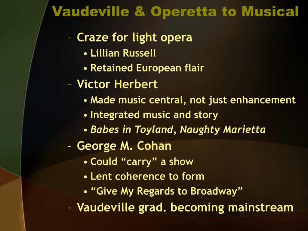 Vaudeville & Operetta to Musical