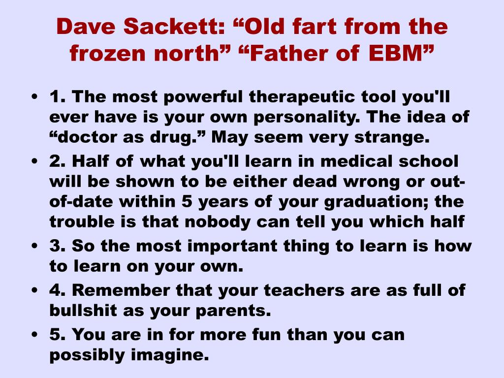 "Dave Sackett: ""Old fart from the frozen north"" ""Father of EBM"""