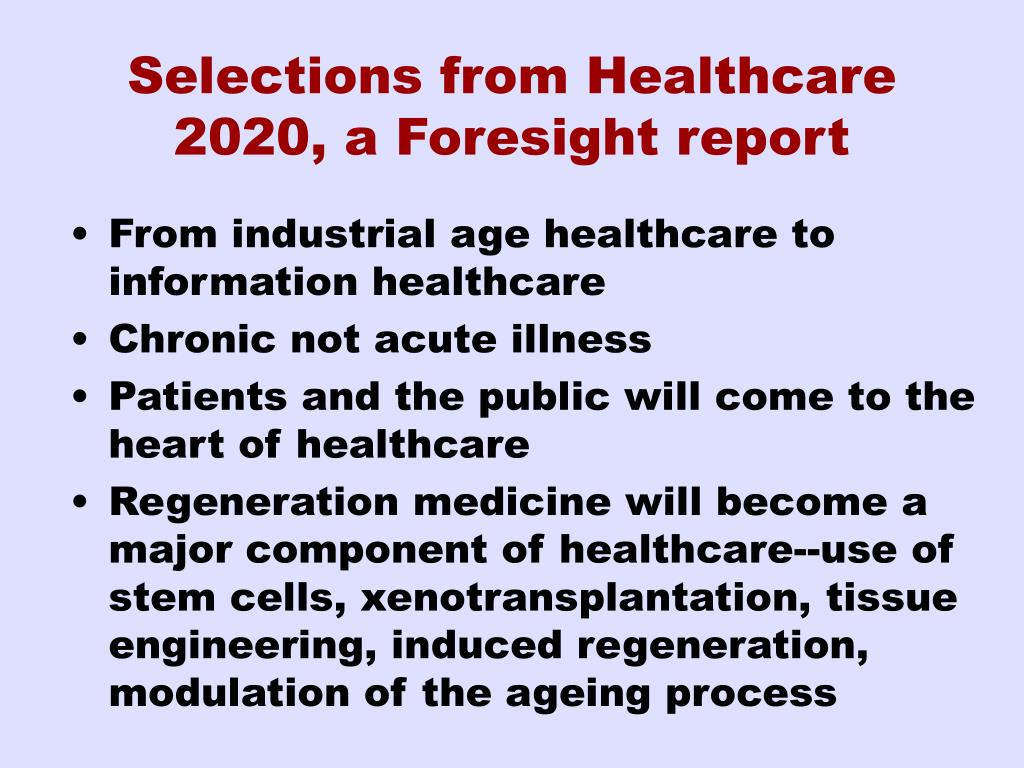 Selections from Healthcare 2020, a Foresight report