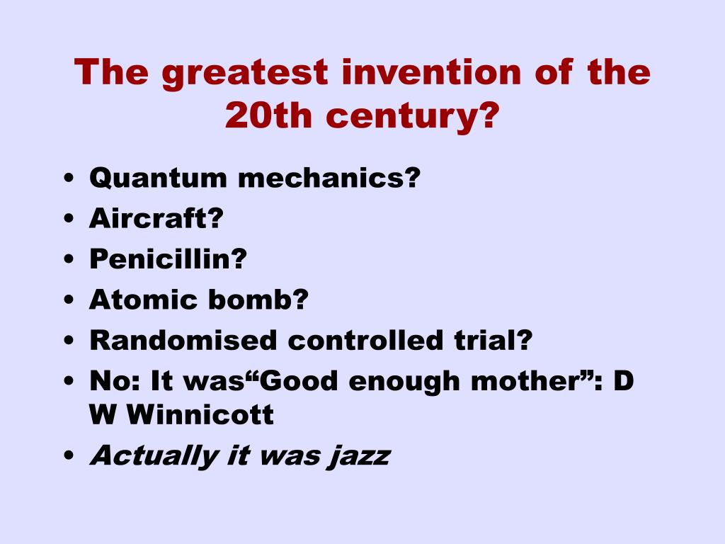 The greatest invention of the 20th century?