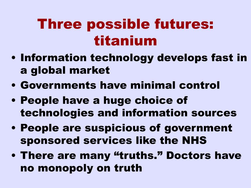 Three possible futures: titanium