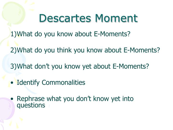 Descartes moment
