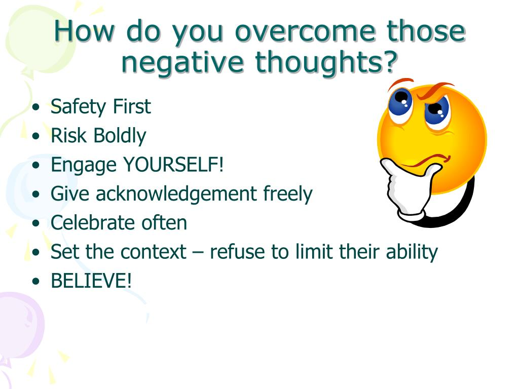 How do you overcome those negative thoughts?