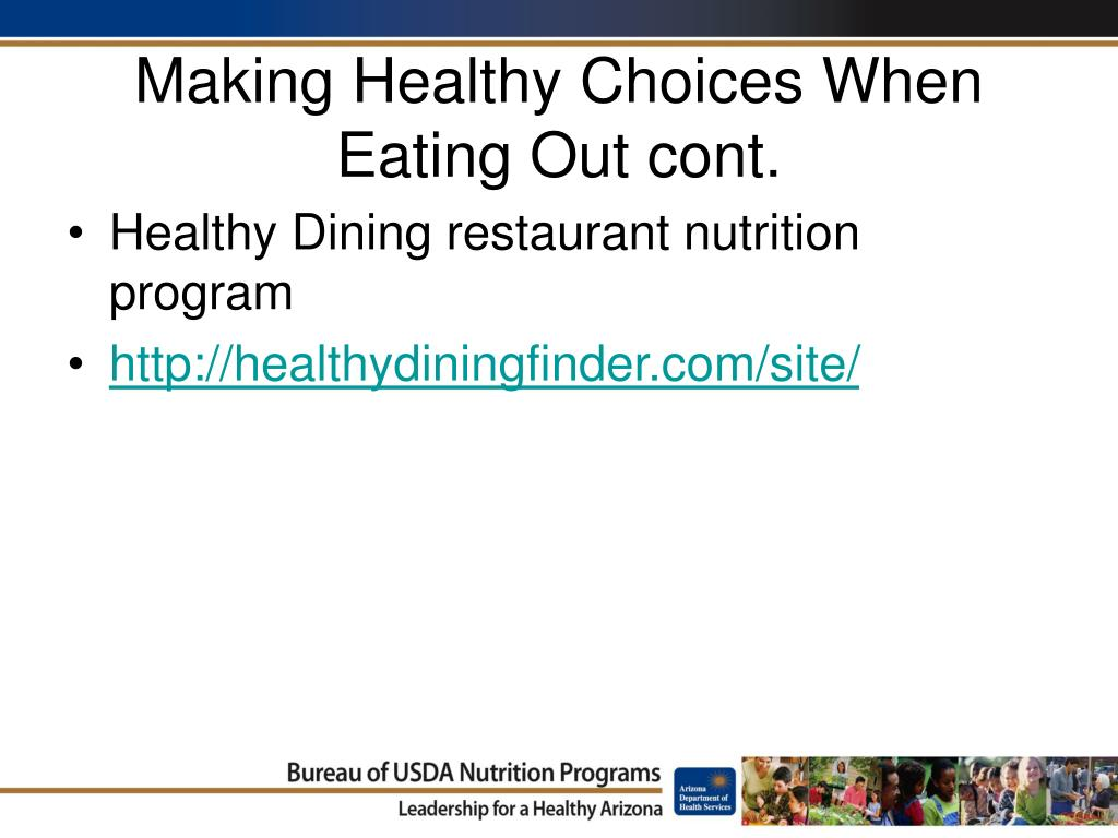Making Healthy Choices When Eating Out cont.