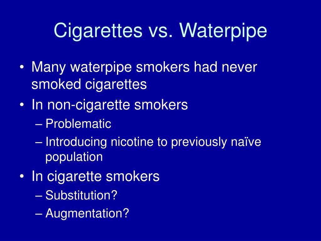 Cigarettes vs. Waterpipe