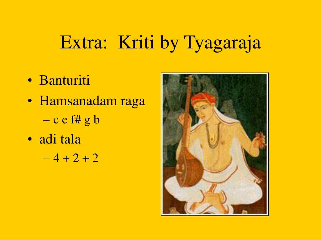 Extra:  Kriti by Tyagaraja