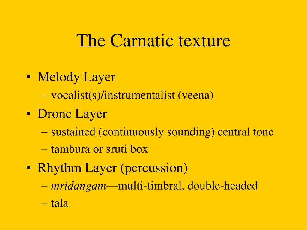 The Carnatic texture