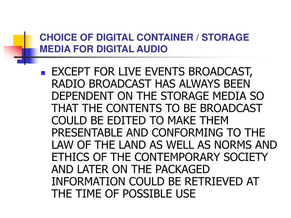 CHOICE OF DIGITAL CONTAINER / STORAGE MEDIA FOR DIGITAL AUDIO