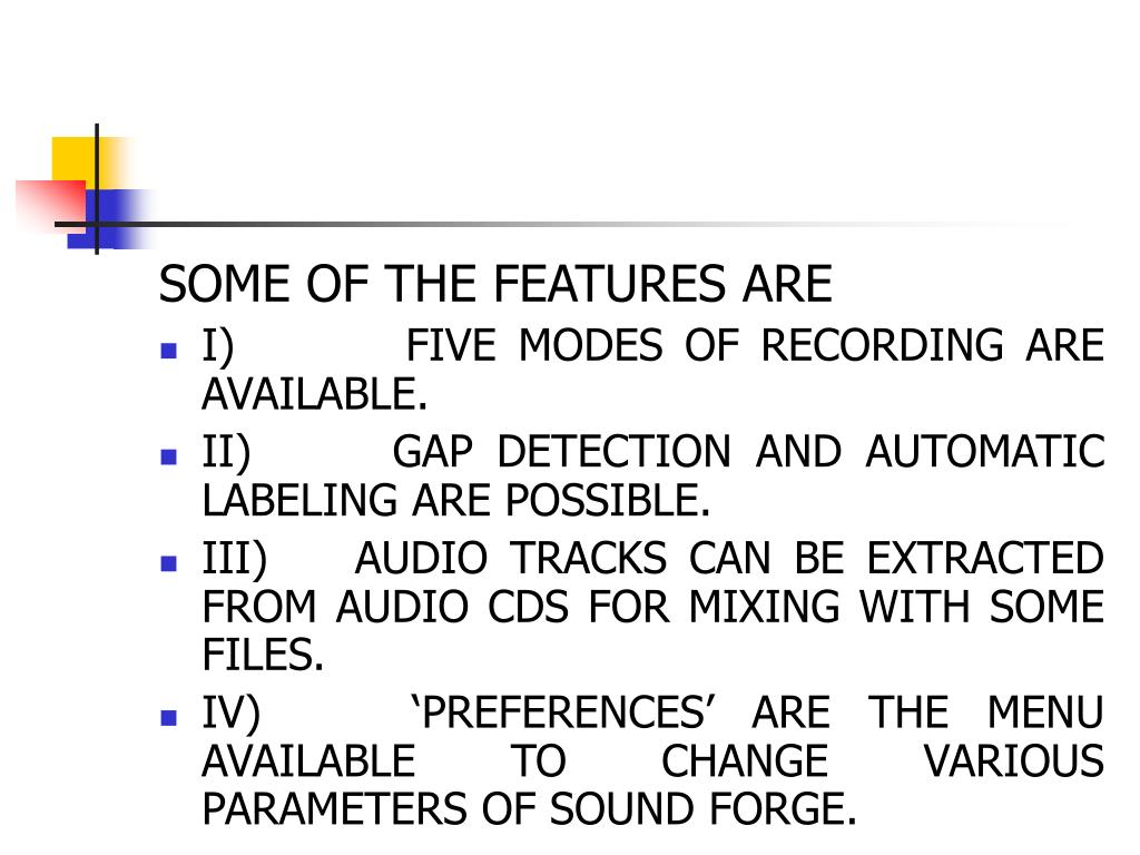 SOME OF THE FEATURES ARE