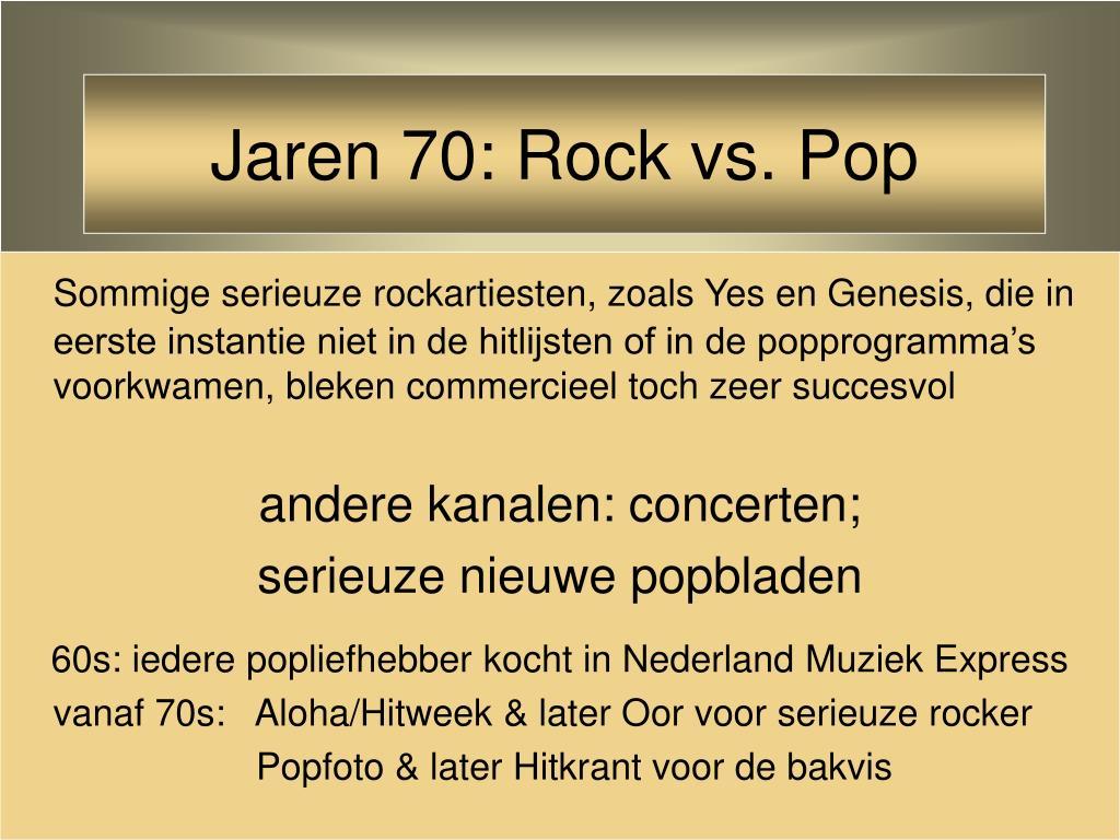 Jaren 70: Rock vs. Pop