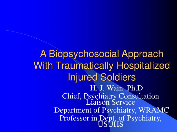 A biopsychosocial approach with traumatically hospitalized injured soldiers l.jpg