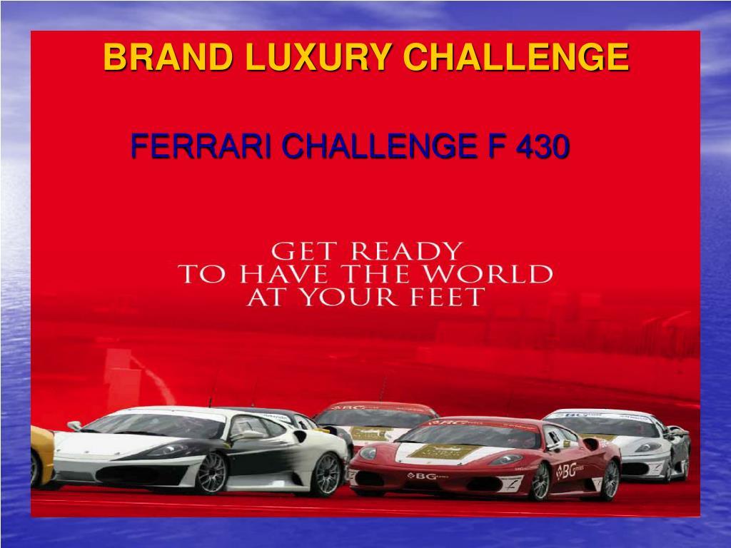 BRAND LUXURY CHALLENGE