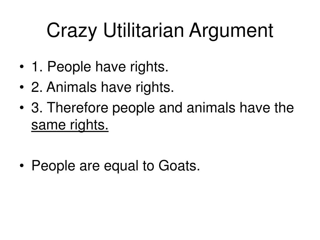 Crazy Utilitarian Argument