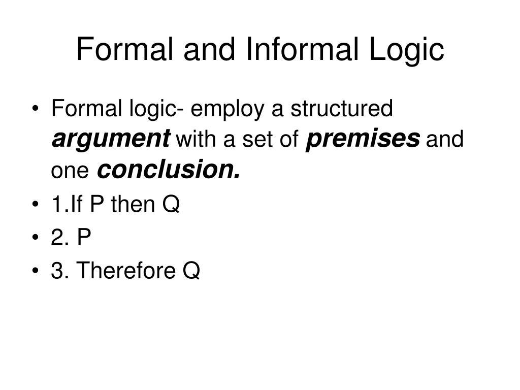 Formal and Informal Logic