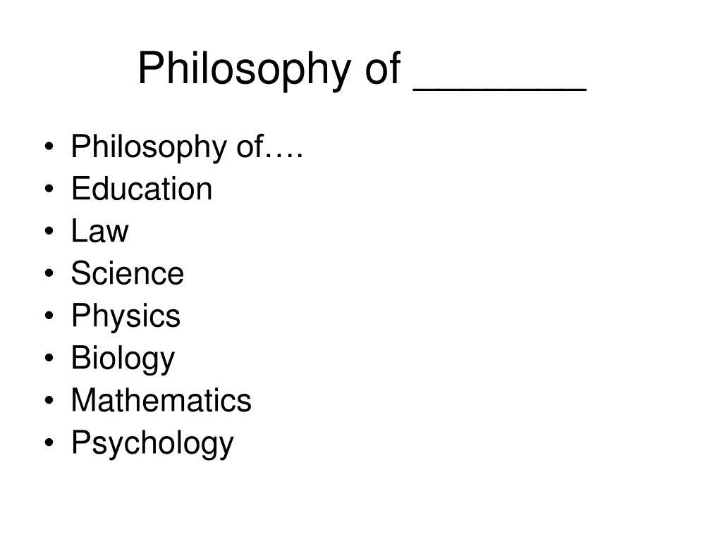 Philosophy of _______
