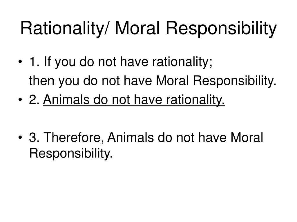 Rationality/ Moral Responsibility