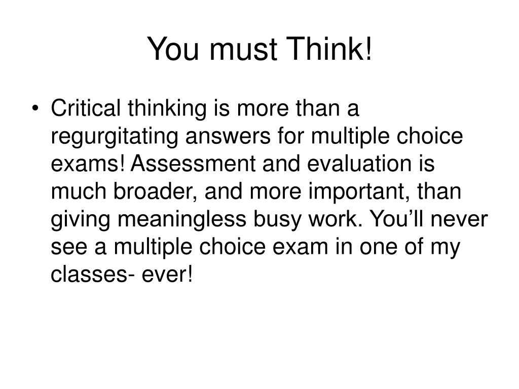 You must Think!