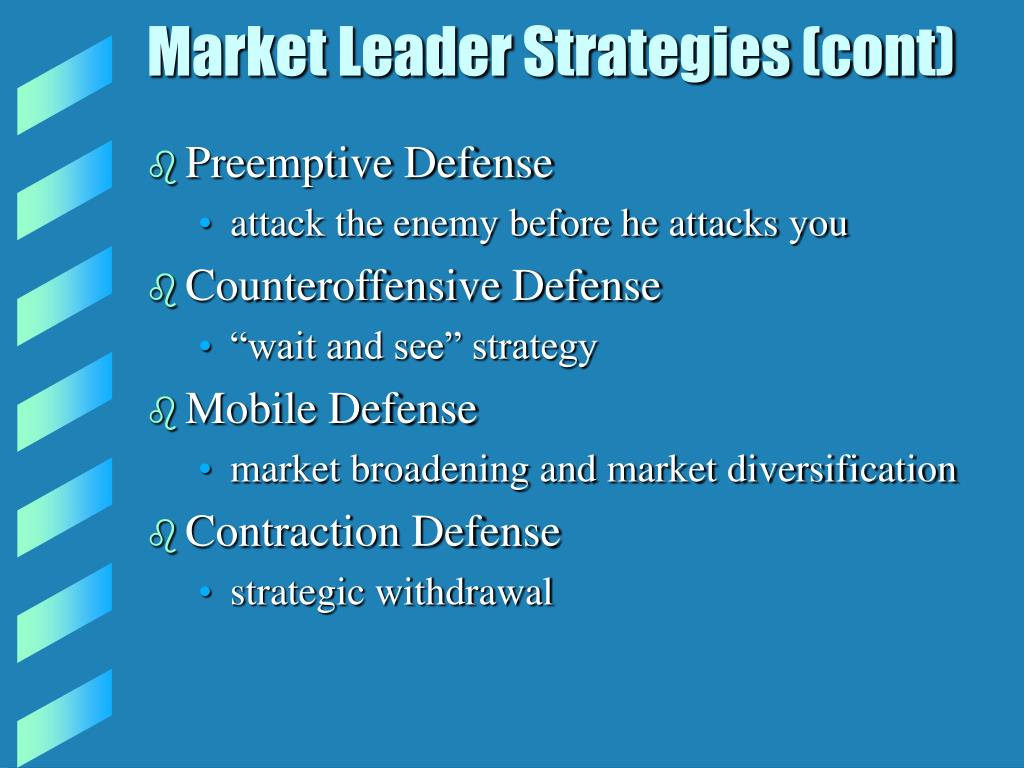 Market Leader Strategies (cont)