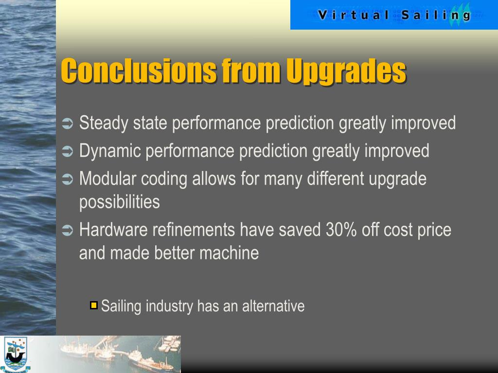 Conclusions from Upgrades