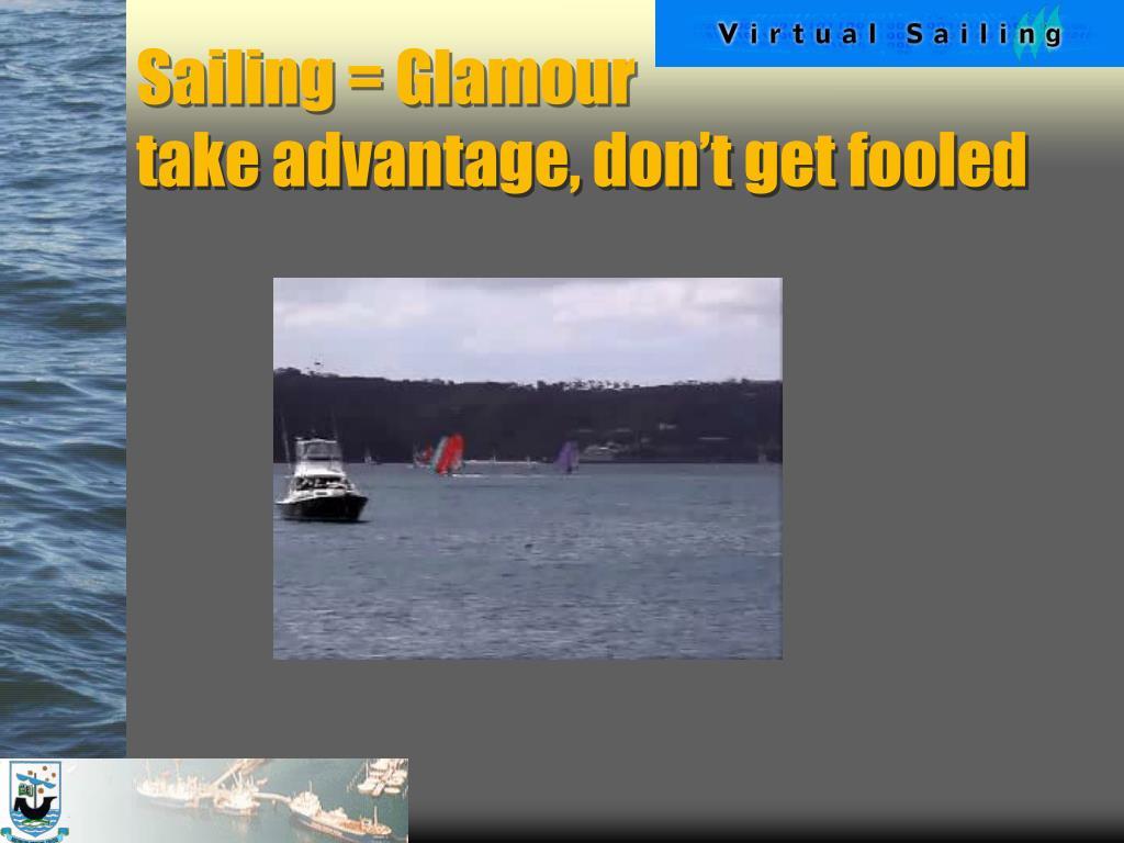 Sailing = Glamour
