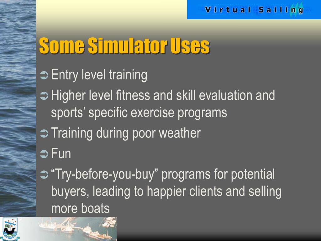 Some Simulator Uses